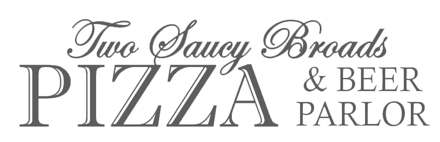 Two Saucy Broads Pizza